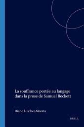 La souffrance portée au langage dans la prose de Samuel Beckett