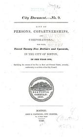 List of Persons, Copartnerships, and Corporations who Were Taxed Twenty-five Dollars, and Upward, in the City of Boston