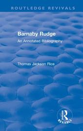 Routledge Revivals: Barnaby Rudge (1987 ): An Annotated Bibliography