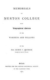 Memorials of Merton College: With Biographical Notices of the Wardens and Fellows, Volume 4