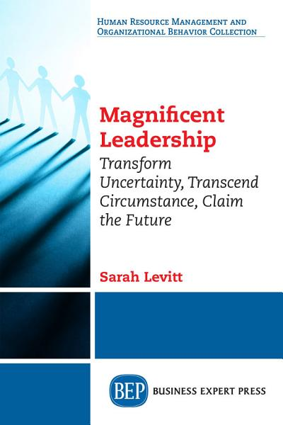 Download Magnificent Leadership Book