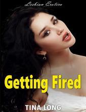 Getting Fired (Lesbian Erotica)