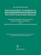 Tennessee Evidence 2015-2016 Courtroom Manual