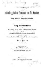 Untersuchungen zu der mittelenglischen romanze von Sir Amadas: Inaug.-diss., Breslau. Die fabel des gedichtes. I.