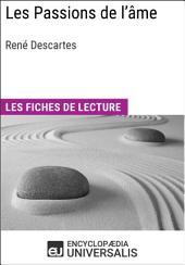 Les passions de l'âme de René Descartes: Les Fiches de lecture d'Universalis