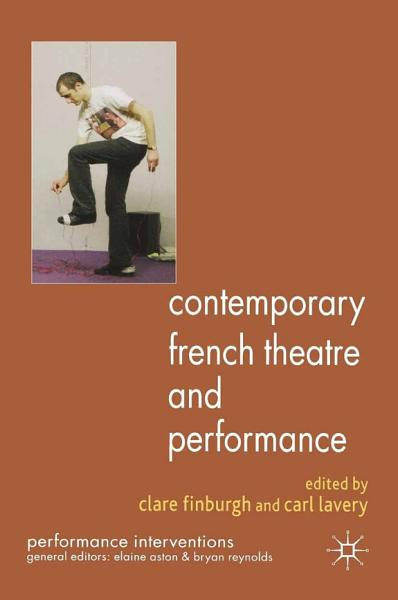 Contemporary French Theatre and Performance PDF