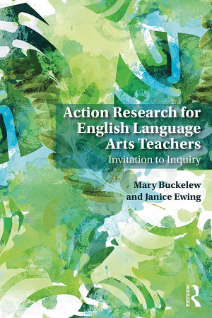 Action Research for English Language Arts Teachers PDF