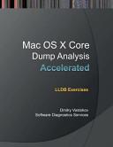 Accelerated Mac Os X Core Dump Analysis
