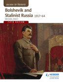 Access to History: Bolshevik and Stalinist Russia 1917-64 for AQA Fifth Edition