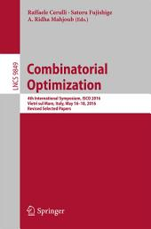 Combinatorial Optimization: 4th International Symposium, ISCO 2016, Vietri sul Mare, Italy, May 16-18, 2016, Revised Selected Papers