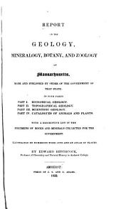 Report on the Geology, Mineralogy, Botany, and Zoology of Massachusetts: Parts 1-4
