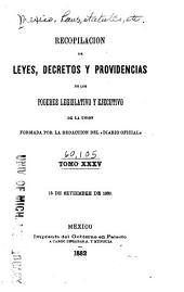 Recopilacion de leyes, decretos y providencias de los poderes legislativo y ejecutivo de la union: Desde que se estableció en la ciudad de México el Supremo Gobierno, Volumen 35
