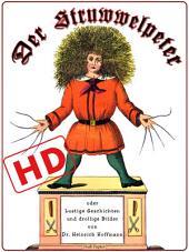 Der Struwwelpeter oder lustige Geschichten und drollige Bilder (HD): Optimiert für digitale Lesegeräte (HD)