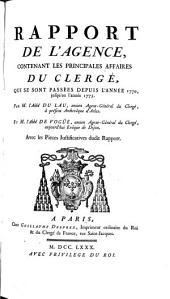 Rapport De L'Agence, Contenant Les Principales Affaires Du Clergé, Qui Se Sont Passées Depuis L'Année 1770, jusqu'en l'année 1775: Volume13