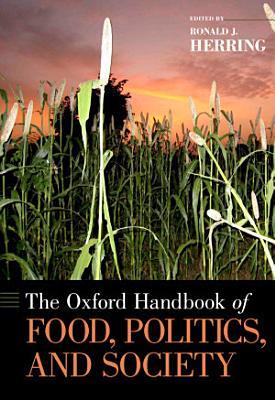 The Oxford Handbook of Food  Politics  and Society
