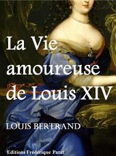 La Vie amoureuse de Louis XIV