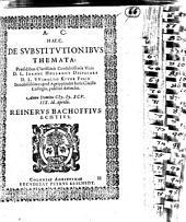 De substitutionibus themata