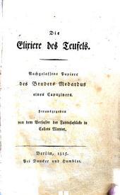 Die Elixiere des Teufels: nachgelassene Papiere des Bruders Medardus eines Capuziners, Band 1