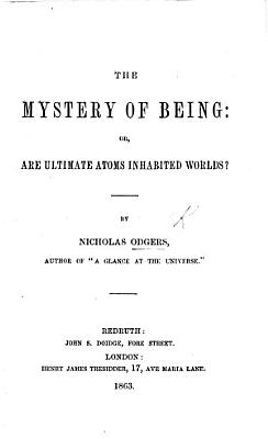The Mystery of Being  Or  Are Ultimate Atoms Inhabited Worlds   PDF