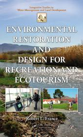 Environmental Restoration and Design for Recreation and Ecotourism
