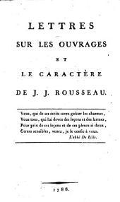 Lettres sur les ouvrages et le caractère de J. J. Rousseau