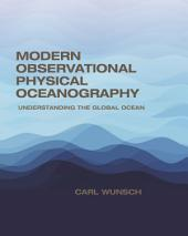 Modern Observational Physical Oceanography: Understanding the Global Ocean