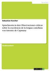 Sprachnorm in den Observaciones críticas sobre la excelencia de la lengua castellana von Antonio de Capmany