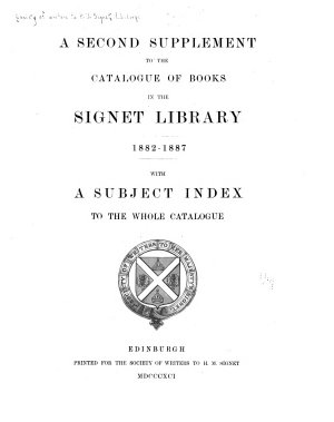 A Second Supplement to the Catalogue of Books in the Signet Library  1882 1887 PDF