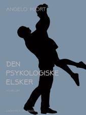 Den psykologiske elsker: historier