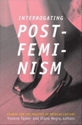 Interrogating Postfeminism PDF