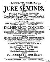 Disputatio Juridica, De Jure Seminis