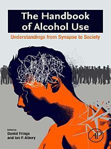 The Handbook of Alcohol Use
