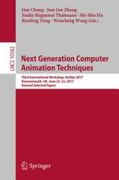 Next Generation Computer Animation Techniques: Third International Workshop, AniNex 2017, Bournemouth, UK, June 22-23, 2017, Revised Selected Papers