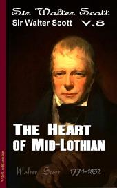 The Heart of Mid-Lothian, Complete: Scott's Works Vol.8