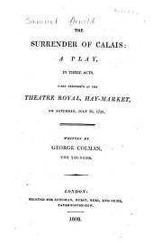 The surrender of Calais: a play, in three acts. First perform'd at the Theatre Royal, Hay-Market, on Saturday, July 30, 1791, Volume 35, Issue 2