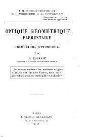 Optique géométrique élémentaire: focométrie, optométrie: Volume1