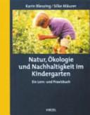 Natur    kologie und Nachhaltigkeit im Kindergarten PDF