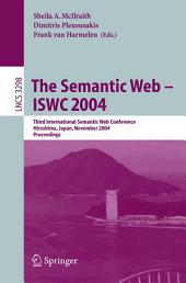 The Semantic Web - ISWC 2004: Third International Semantic Web Conference, Hiroshima, Japan, November 7-11, 2004. Proceedings