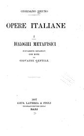 Opere italiane: Dialoghi metafisici, con note da G. Gentile