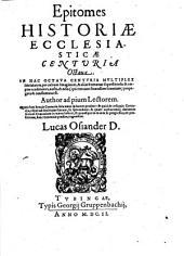 Epitomes historiae ecclesiasticae Centuriae decimae sextae: Centuria octava, Volume 7