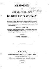 Mémoires et correspondance de Duplessis-Mornay, pour servir à l'histoire de la réformation et des guerres civiles et religieuses en France