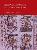 Cycles of Time and Meaning in the Mexican Books of Fate PDF