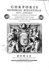 Corporis Historiae Byzantinae nova appendix opera Georgii Pisidae Theodosii Diaconi et Corippi Africani Grammatici complectens