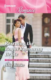 Rescuing the Royal Runaway Bride