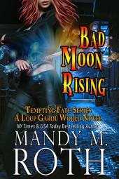 Bad Moon Rising (Tempting Fate 2): A Loup Garou World Novel