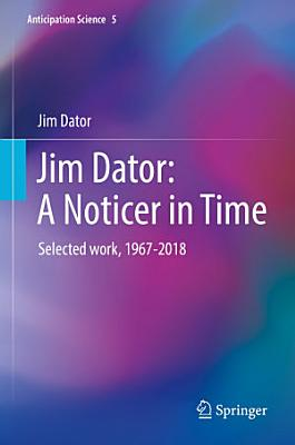 Jim Dator  A Noticer in Time