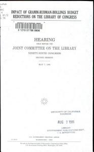 Impact of Gramm Rudman Hollings Budget Reductions on the Library of Congress PDF