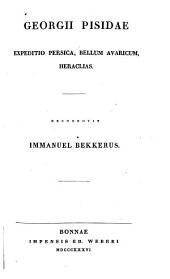 Georgii Pisidae Expeditio persica, bellum avaricum, Heraclias. Recognovit Immanuel Bekkerus
