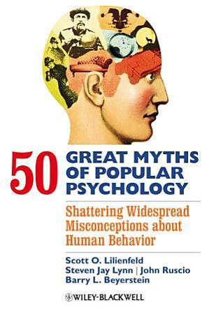 50 Great Myths of Popular Psychology PDF