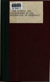 Der Antheil der Strassburger an der Reformation in Churpfalz: drei Schriften mit einer geschichtlichen Einleitung und bei Gelegenheit der Reformations jubelfeier im Grossherzogthum Baden